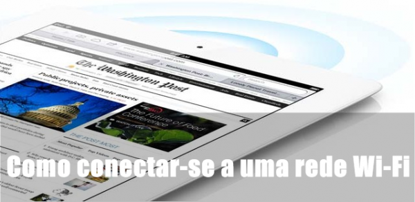 Como conectar-se a uma rede Wi-Fi no iPad/iPhone/iPod
